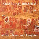 Ibrahim, Abdullah: Africa - Tears and Laughter