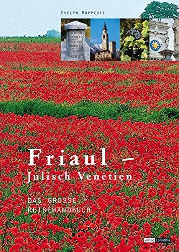Friaul-Julisch-Venetien: Das große Reisehandbuch