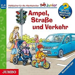 Ampel, Straße und Verkehr (Wieso? Weshalb? Warum? junior) Hörspiel
