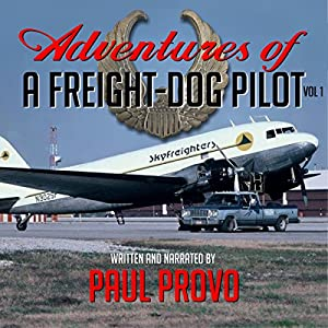 Adventures of a Freight-Dog Pilot, Vol. 1 Audiobook
