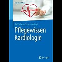 Pflegewissen Kardiologie (Fachwissen Pflege) (German Edition)