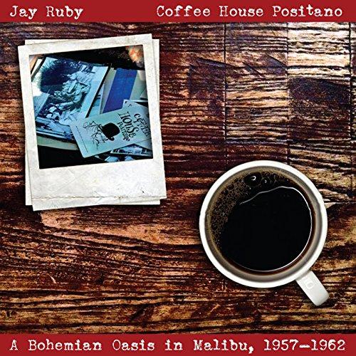 Coffee House Positano: A Bohemian Oasis in Malibu, 1957–1962