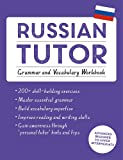 Russian Tutor: Grammar and Vocabulary Workbook (Learn Russian with Teach Yourself): Advanced beginner to upper…