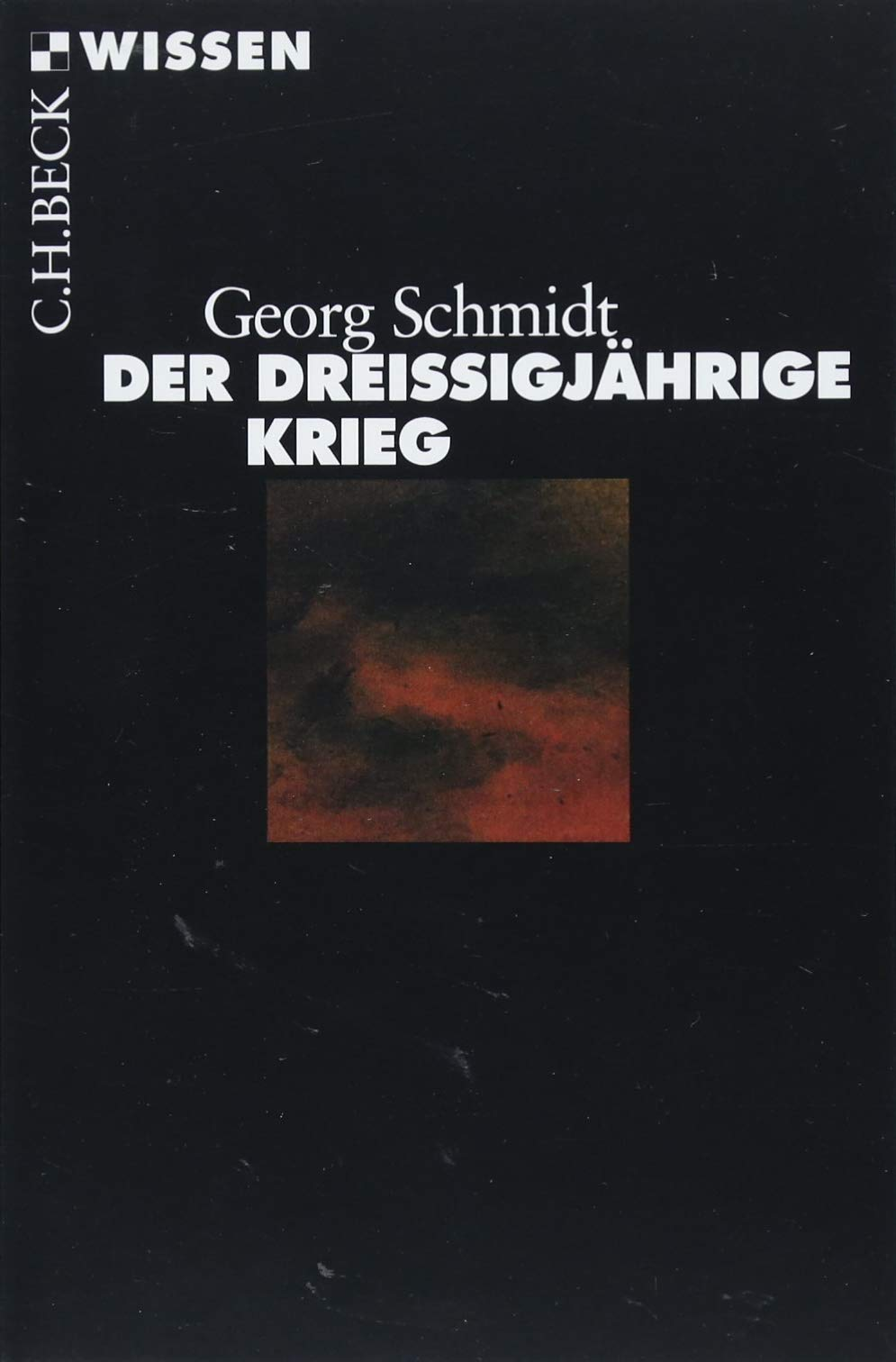 Der Dreißigjährige Krieg Taschenbuch – 15. März 2018 Georg Schmidt C.H.Beck 3406721966 Geschichte / Neuzeit