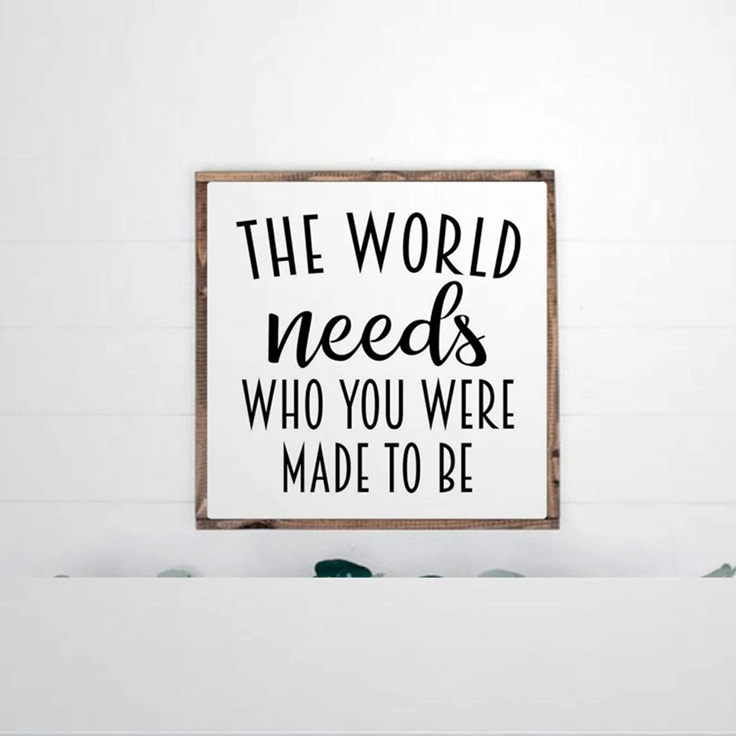 DONL9BAUER Framed Wooden Sign The World Needs Who were Made to Be Wall Hanging Inspirational Farmhouse Home Decor Wall Art for Living Room