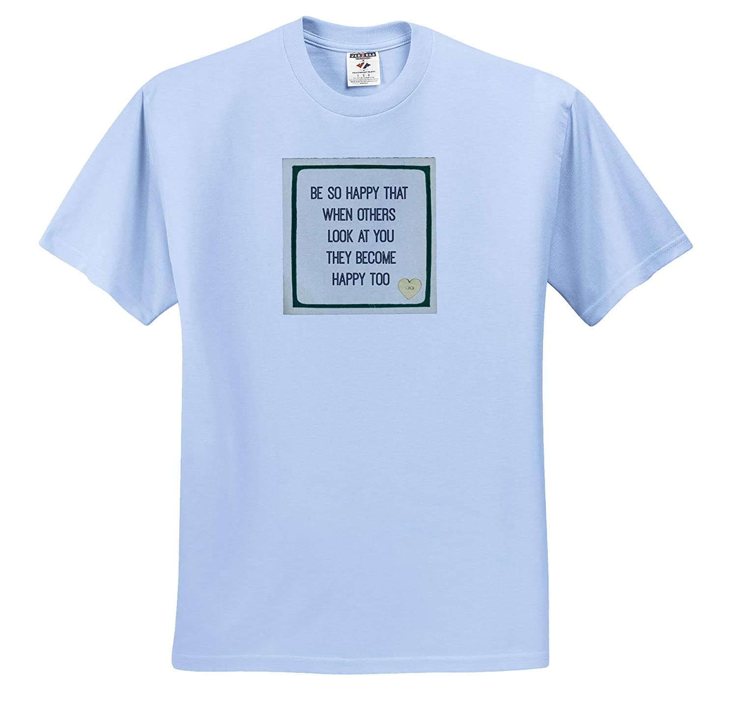 Quote Adult T-Shirt XL Image of Be So Happy That When Others Look at You They Become ts/_309508 3dRose Nicole R