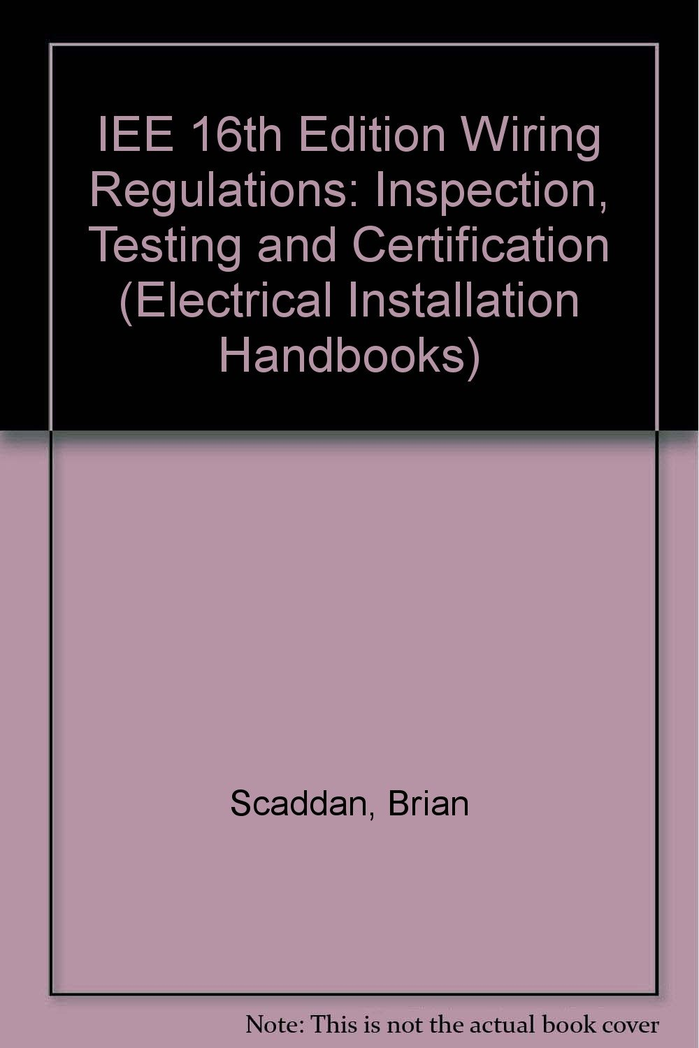 16th edition iee wiring regulations inspection testing and rh amazon com
