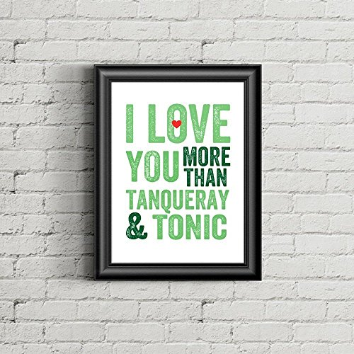 once-upon-press-i-love-you-more-than-tanqueray-tonic-wall-art-print-home-decor-bar-decor-happy-hour-