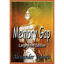 Memory Gap: Large Print Edition