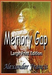 Memory Gap: Large Print Edition