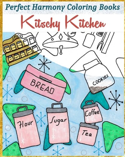 Kitschy Kitchen (Perfect Harmony Coloring Books) (Volume 2) ebook