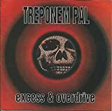 Excess and Overdrive by Treponem Pal (2009-03-10)