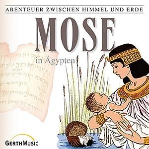 Mose in Ägypten (Abenteuer zwischen Himmel und Erde 5) Hörspiel