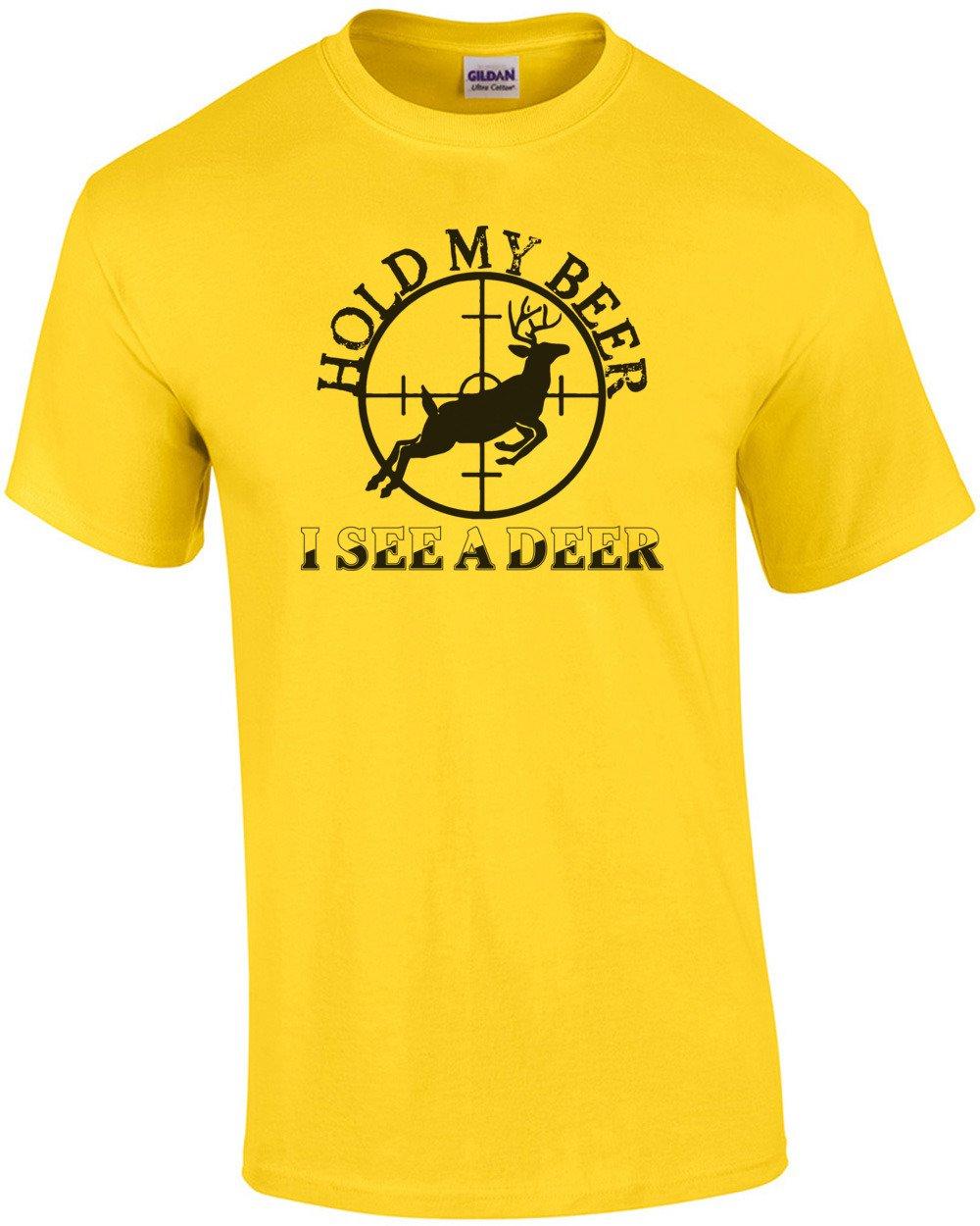 4b69cc7b Amazon.com: Hold My Beer I See A Deer T Shirt Mens Hunting Sarcastic Funny  Adult Joke Clever Fun Tee: Handmade