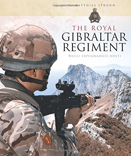 The Royal Gibraltar Regiment: Nulli expugnabilis hosti pdf epub