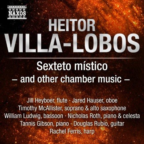 Villa-Lobos: Sexteto místico and other chamber music
