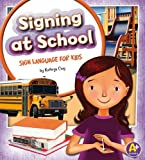 Signing at School, Kathryn Clay, 1620650525
