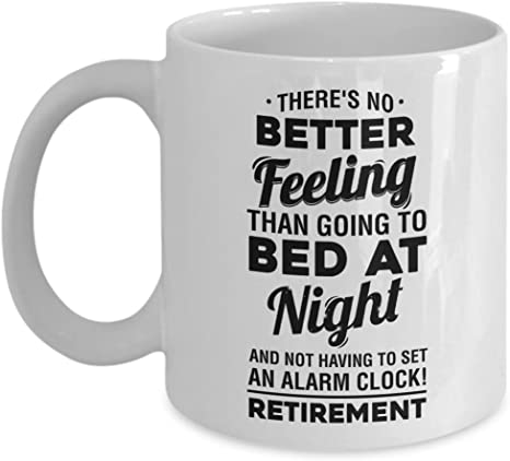 Amazon Com Retirement Coffee Mug No Alarm Clock Retired Funny Humor Gag Gifts For Boss Coworkers Men And Women White Ceramic 11 Oz Kitchen Dining