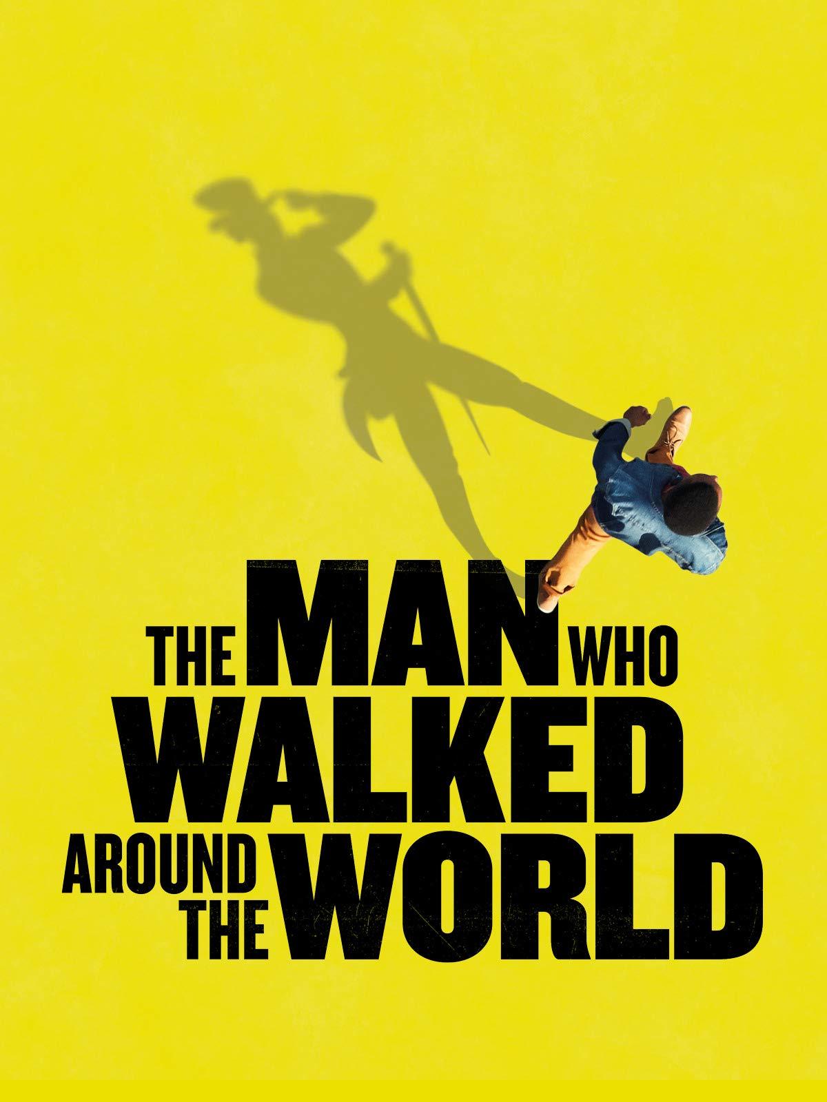 The Man Who Walked Around the World on Amazon Prime Video UK