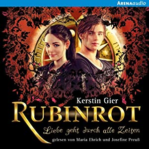 Rubinrot (Liebe geht durch alle Zeiten 1) Hörbuch