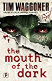 The Mouth of the Dark (Fiction Without Frontiers)