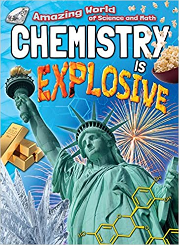 Chemistry Is Explosive (Amazing World of Science and Math)