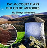 Pat McCourt Plays Old Celtic Melodies - No Strings Attached