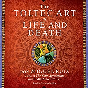 The Toltec Art of Life and Death Audiobook