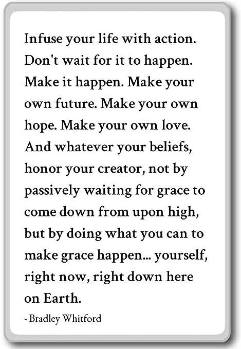 Llena Tu Vida Con Acción. No espere F... - Bradley Whitford citas ...