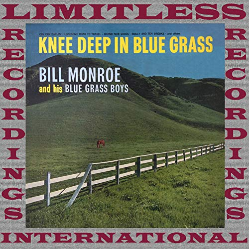 Knee Deep In Blue Grass (HQ Remastered Version)