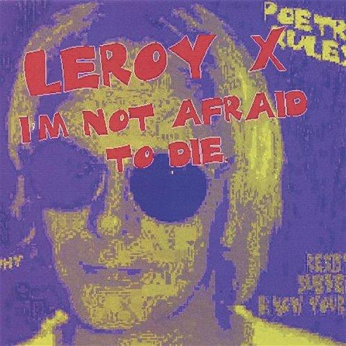 Amazon.com: I'm Not Afraid to Die (Full Mix): Leroy X: MP3 ...