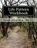 Life Pattern Workbook, John, John Mauldin,, 1494846926