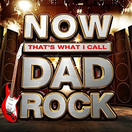 Now That's What I Call Dad Rock / Various