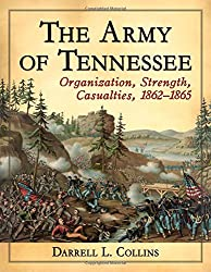 The Army of Tennessee: Organization, Strength, Casualties, 1862-1865