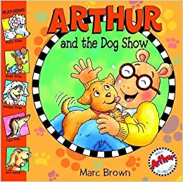 Arthur and the Dog Show by Marc Brown (2006-04-12)