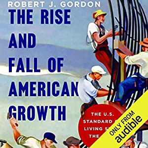 The Rise and Fall of American Growth Hörbuch