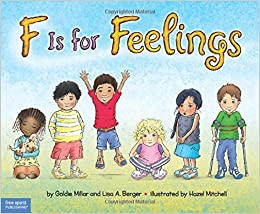 Book F Is for Feelings by Goldie Millar, Lisa Berger(July 7, 2014)