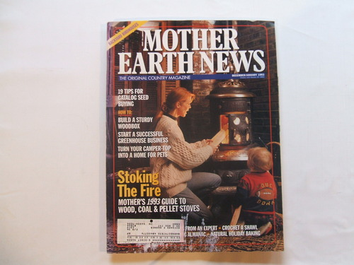 Mother Earth News Magazine December / January 1993 (19 TIPS FOR CATALOG SEED BUYING - HOW TO BUILD A STURDY WOODBOX - START A SUCCESSFUL GREENHOUSE BUSINESS - TURN YOUR CAMPER TOP INTO A HOME FOR PETS - MOTHER'S GUIDE TO WOOD, COAL & PELLET STOVES, ISSUE 135)