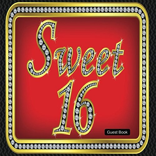 Sweet Sixteen Planning List (Sweet 16 Guest Book: Message Memory Book Keepsake Milestone Birthday Celebration Blank And Lined Pages Journal With Gift Log For Family & Friends To Write In Comments Best Wishes (Sweet)