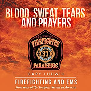 Blood, Sweat, Tears and Prayers Audiobook
