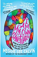 I Am My Own Sanctuary: How A Recovering Holy-Roller Found Healing and Power Paperback