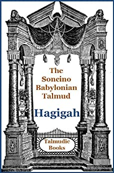 Talmud Hagigah (Soncino Babylonian Talmud Book 23) by [Abrahams, Israel]