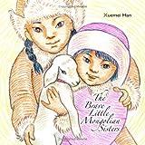 Brave Little Mongolian Sisters, Xuemei Han, 0976316870