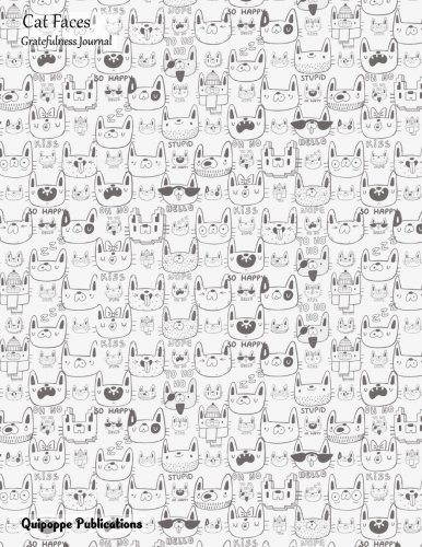 Download Cat Faces Gratefulness Journal: Large Sized Gratefulness Journal With Cats and Words Pattern Black and White Cover PDF