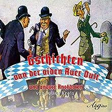 Gschichten von der oiden Auer Dult und andere Anekdoten Hörbuch von Julius Kreis Gesprochen von: Gerhard Acktun