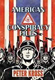 American Conspiracy Files : The Stories We Were Never Told