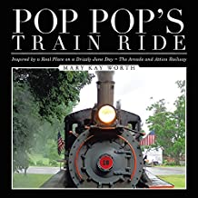 Pop Pop's Train Ride: Inspired by a Real Place on a Drizzly June Day ~ The Arcade and Attica Railway