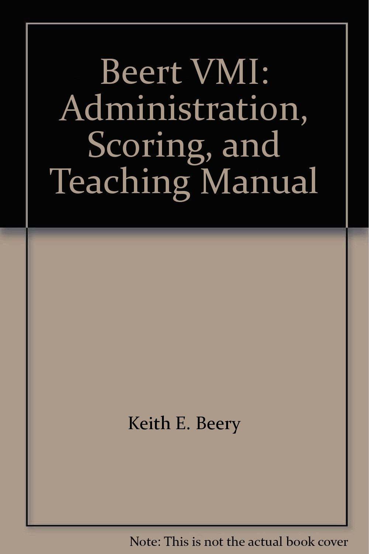 Beert Vmi Administration Scoring And Teaching Manual Keith E Beery Natasha A Beery Amazon Com Books