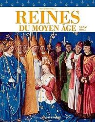 Reines du Moyen Age, XI-XVè siècle par Sophie Cassagnes-Brouquet