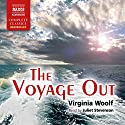 The Voyage Out Audiobook by Virginia Woolf Narrated by Juliet Stevenson